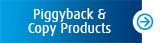 Piggyback and copy products