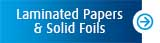 laminated Papers and Solid Foils