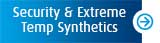 security & extreme temp synthetics