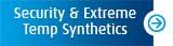 security & extreme temp synthetics